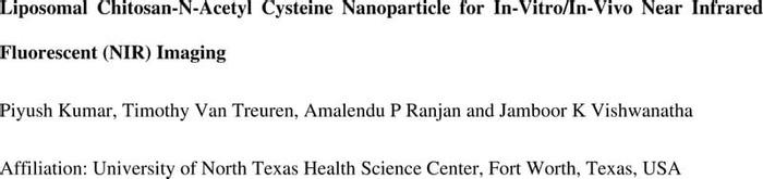 Thumbnail image of Liposomal ChitosanNAcetyl Cysteine Nanoparticle for In-Vitro & In-Vivo Near Infrared Fluorescent (NIR) Imaging.pdf